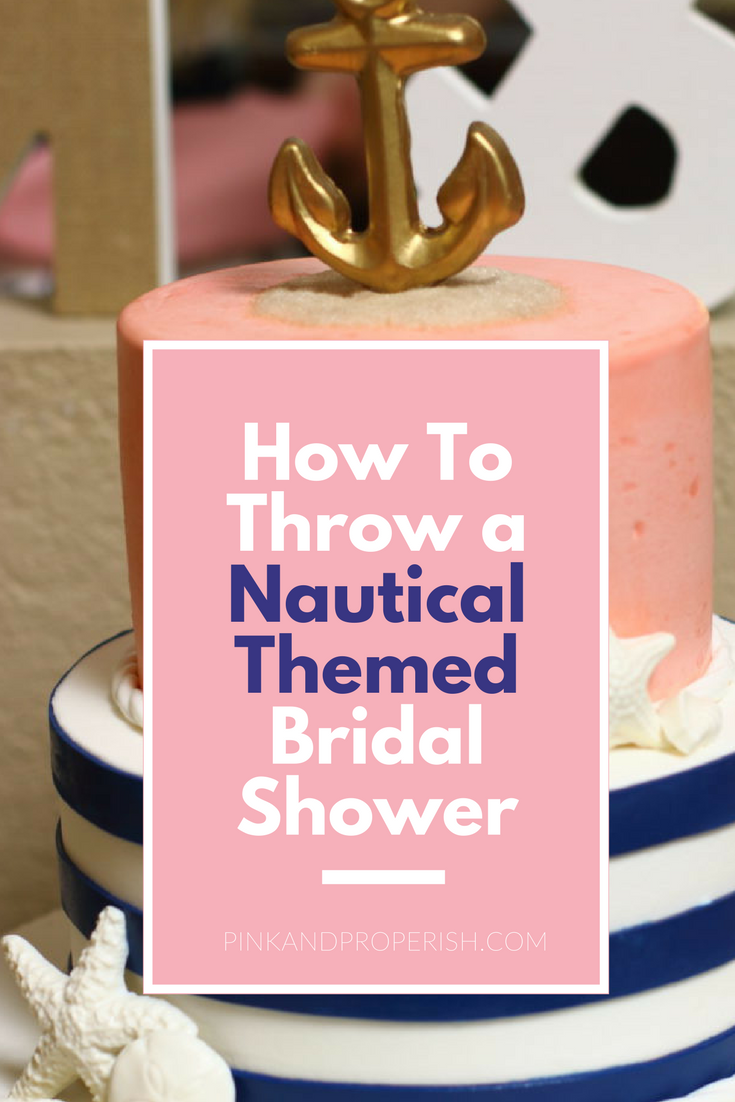 Easy tips and tricks for throwing the perfect nautical themed bridal shower!