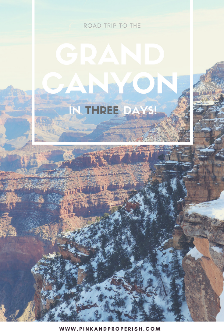 Complete itinerary for a 3 day road trip to the Grand Canyon